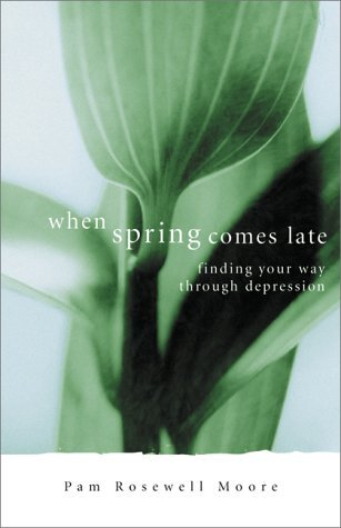 When Spring Comes Late by Pamela Rosewell Moore