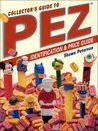 Collectors Guide to Pez Dispensers: Identification & Price Guide