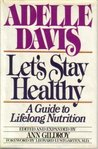 Let's Stay Healthy: A Guide to Lifelong Nutrition