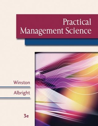 Practical Management Science (with CD-ROM, Decision Tools and Stat Tools Suite, and Microsoft Project 2003 120 Day Version)