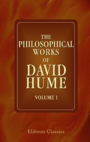 The Philosophical Works of David Hume 1