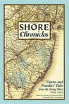 Shore Chronicles: Diaries and Traveler's Tales from the Jersey Shore