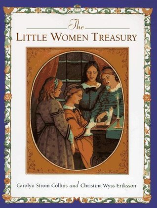 The Little Women Treasury by Carolyn Strom Collins,  Christina Wyss Eriksson (5 star review)