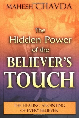 Hidden Power of the Believers Touch