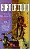 Bordertown (Borderland, #2)