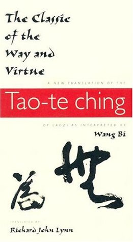 The Classic of the Way and Virtue: A New Translation of the Tao-te Ching of Laozi as Interpreted by Wang Bi