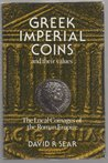 Greek Imperial Coins and Their Values by David R. Sear
