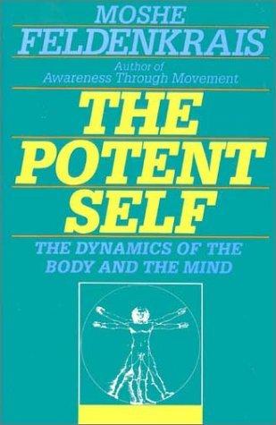 The Potent Self by Moshé Feldenkrais