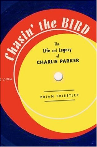 Chasin' the Bird by Brian Priestley