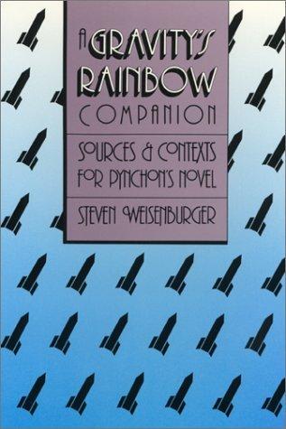 A Gravity's Rainbow Companion by Steven Weisenburger