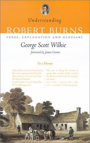 Understanding Robert Burns: Verse, Explanation and Glossary