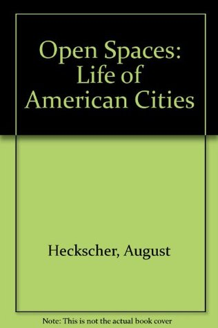 Open Spaces: The Life of American Cities
