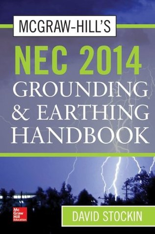 McGraw-Hills National Electrical Code 2014 Grounding and Earthling Handbook
