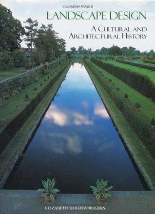 Landscape Design: A Cultural and Architectural History