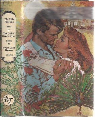 Romance Treasury: The Villa Faustino / The Girl at Dane's Dyke / Sugar Cane Harvest