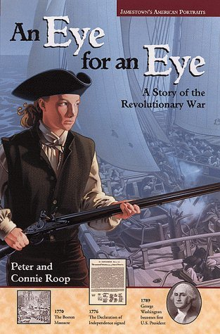 Jamestown's American Portraits: An Eye for an Eye: A Story of the Revolutionary War