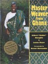 Master Weaver from Ghana by Gilbert Ahiagble