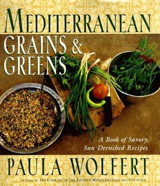 Mediterranean Grains and Greens by Paula Wolfert