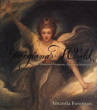 Georgiana's World by Amanda Foreman