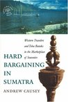 Hard Bargaining in Sumatra by Andrew Causey
