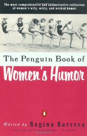The Penguin Book Of Womens Humor By Regina Barreca