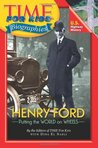 Henry Ford (Time for Kids Biographies)