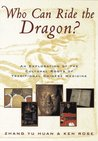 Who Can Ride the Dragon?: An Exploration of the Cultural Roots of Traditional Chinese Medicine
