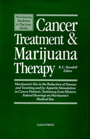 Cancer Treatment & Marijuana Therapy: Marijuana's Use in the Reduction of Nausea and Vomiting and for Appetite Stimulation in Cancer Patients. ... on m (Marijuana, Medicine & the Law Series)
