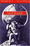 Court Masques: Jacobean and Caroline Entertainments, 1605-1640