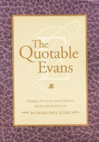The Quotable Evans  by Richard Paul Evans
