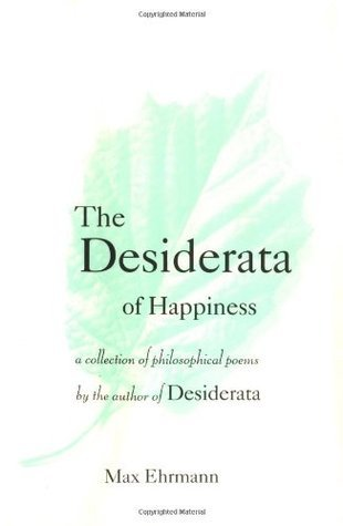 The Desiderata of Happiness: A Collection of Philosophical Poems