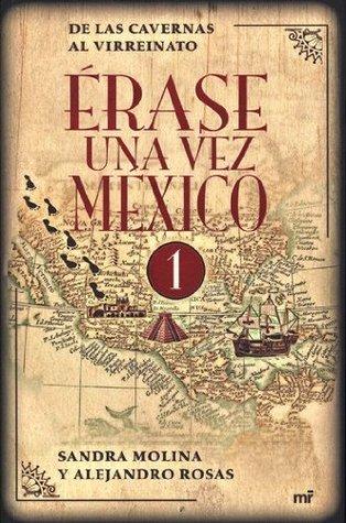 Érase una vez México, Tomo 1: De las Cavernas al Virreinato