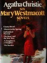 Six Mary Westmacott Novels: Giants' Bread / Absent in the Spring / Unfinished Portrait / The Rose and the Yew Tree / A Daughter's a Daughter / The Burden