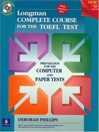Longman Complete Course for the TOEFL Test: Preparation for the Computer and Paper Tests (Student Book + CD-ROM with Answer Key)