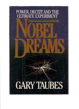 nobel-dreams-power-deceit-and-the-ultimate-experiment