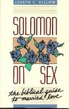 SOLOMON ON SEX -The Biblical Guide to Married Love