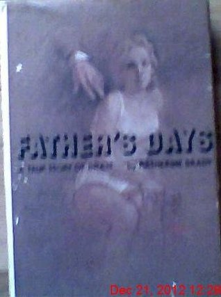 Fathers days: A true story of incest