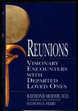 Reunions visionary encounters with departed loved ones by raymond a reunions visionary encounters with departed loved ones fandeluxe Images