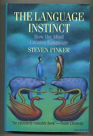 The Language Instinct: How the Mind Creates the Gift of Language