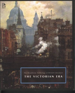 The Broadview Anthology of British Literature: Volume 5: The Victorian Era (The Broadview Anthology of British Literature, Volume 5) (Vol 5)