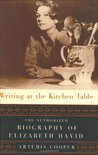 Writing at the Kitchen Table: The Authorized Biography of Elizabeth David