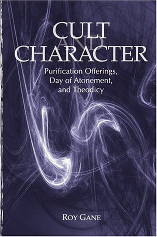 Cult and Character: Purification Offerings, Day of Atonement, and Theodicy