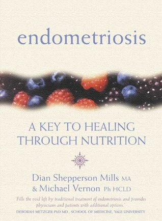 Endometriosis a key to healing through nutrition by dian shepperson 582736 forumfinder Image collections