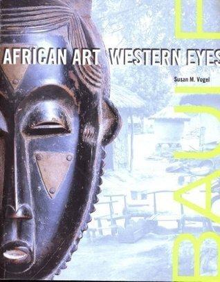 Baule: African Art, Western Eyes