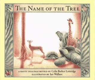 The Name of the Tree: A Bantu Folktale