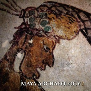 Maya Archaeology 2: Featuring the Ancient Maya Murals of Calakmul, Mexico