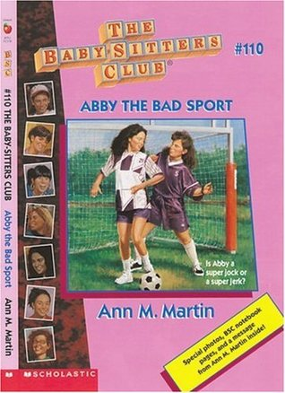 Abby the Bad Sport (The Baby-Sitters Club, #110)