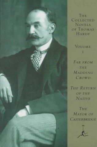 The Collected Novels of Thomas Hardy, vol. 1: Far from the Madding Crowd/The Return of the Native/The Mayor of Casterbridge