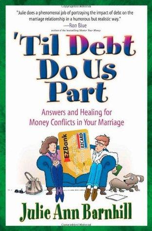 Til' Debt Do Us Part by Julie Ann Barnhill