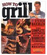 How to Grill: The...
